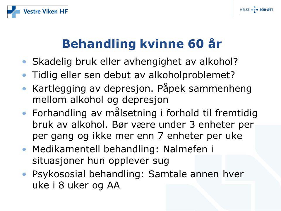 Behandling kvinne 60 år Skadelig bruk eller avhengighet av alkohol