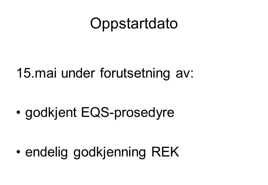 Oppstartdato 15.mai under forutsetning av: godkjent EQS-prosedyre