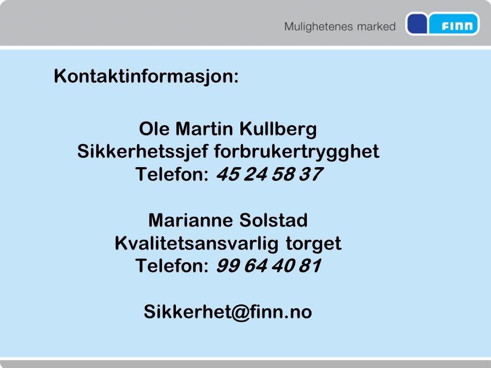 Sikkerhetssjef forbrukertrygghet Telefon: 45 24 58 37 Marianne Solstad