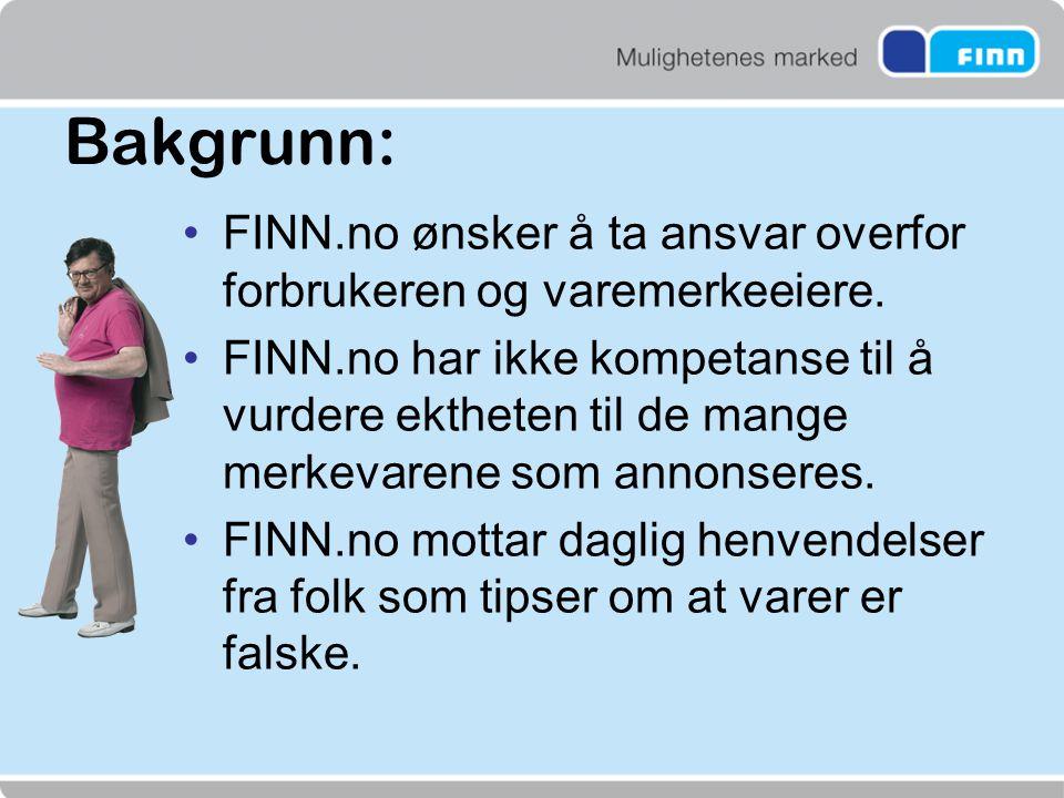 Bakgrunn: FINN.no ønsker å ta ansvar overfor forbrukeren og varemerkeeiere.