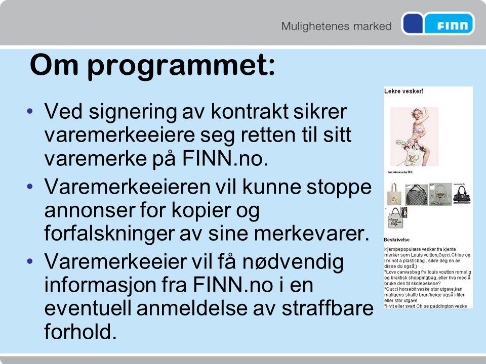 Om programmet: Ved signering av kontrakt sikrer varemerkeeiere seg retten til sitt varemerke på FINN.no.