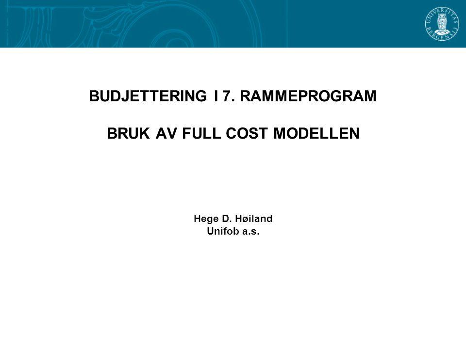 BUDJETTERING I 7. RAMMEPROGRAM BRUK AV FULL COST MODELLEN