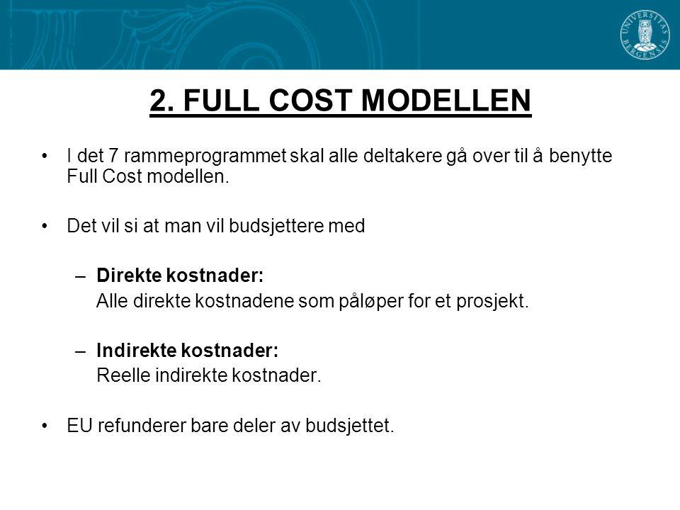 2. FULL COST MODELLEN I det 7 rammeprogrammet skal alle deltakere gå over til å benytte Full Cost modellen.