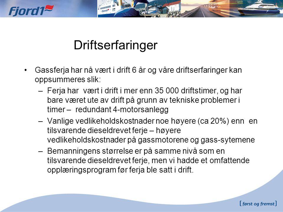 Driftserfaringer Gassferja har nå vært i drift 6 år og våre driftserfaringer kan oppsummeres slik: