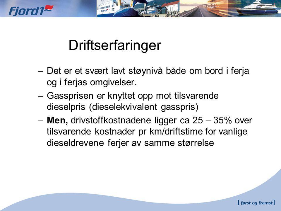 Driftserfaringer Det er et svært lavt støynivå både om bord i ferja og i ferjas omgivelser.