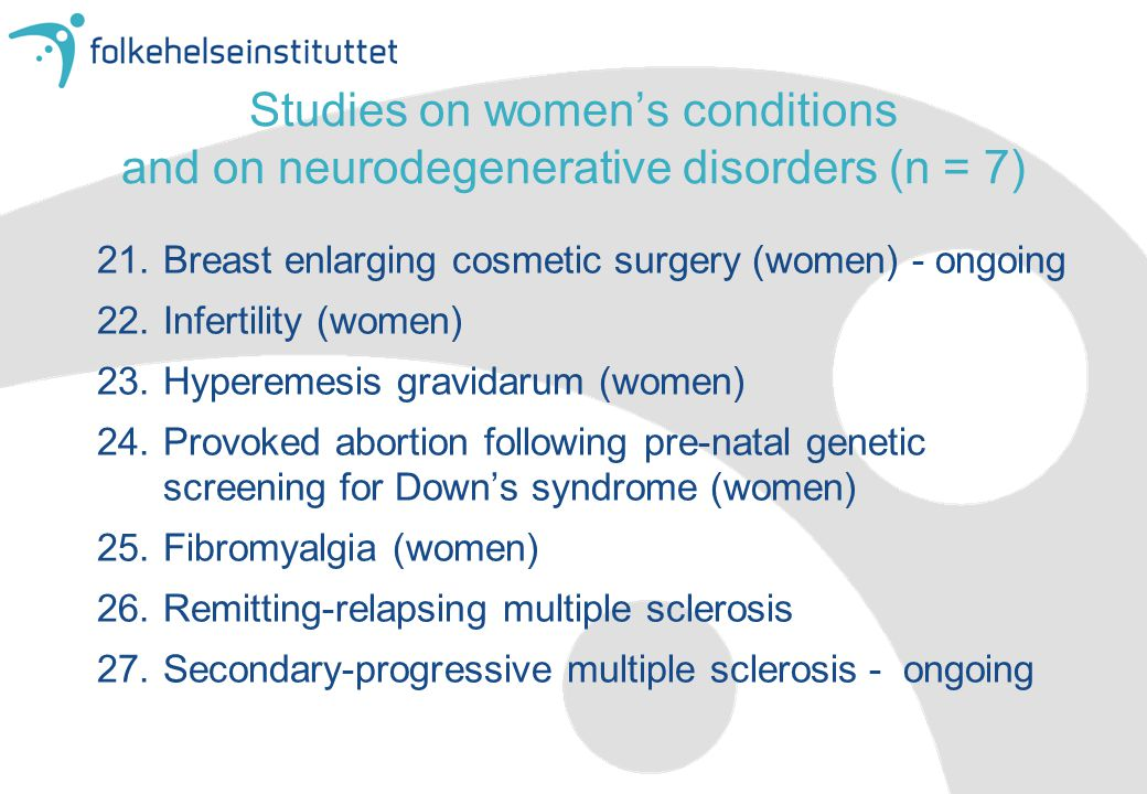 Studies on women's conditions and on neurodegenerative disorders (n = 7)