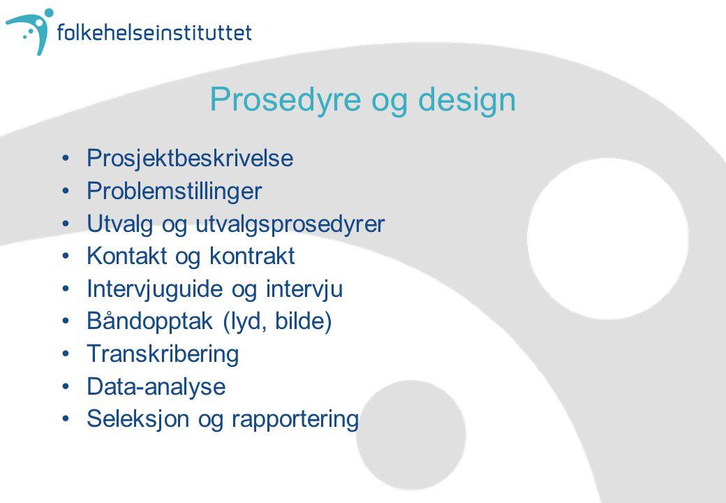 Prosedyre og design Prosjektbeskrivelse Problemstillinger