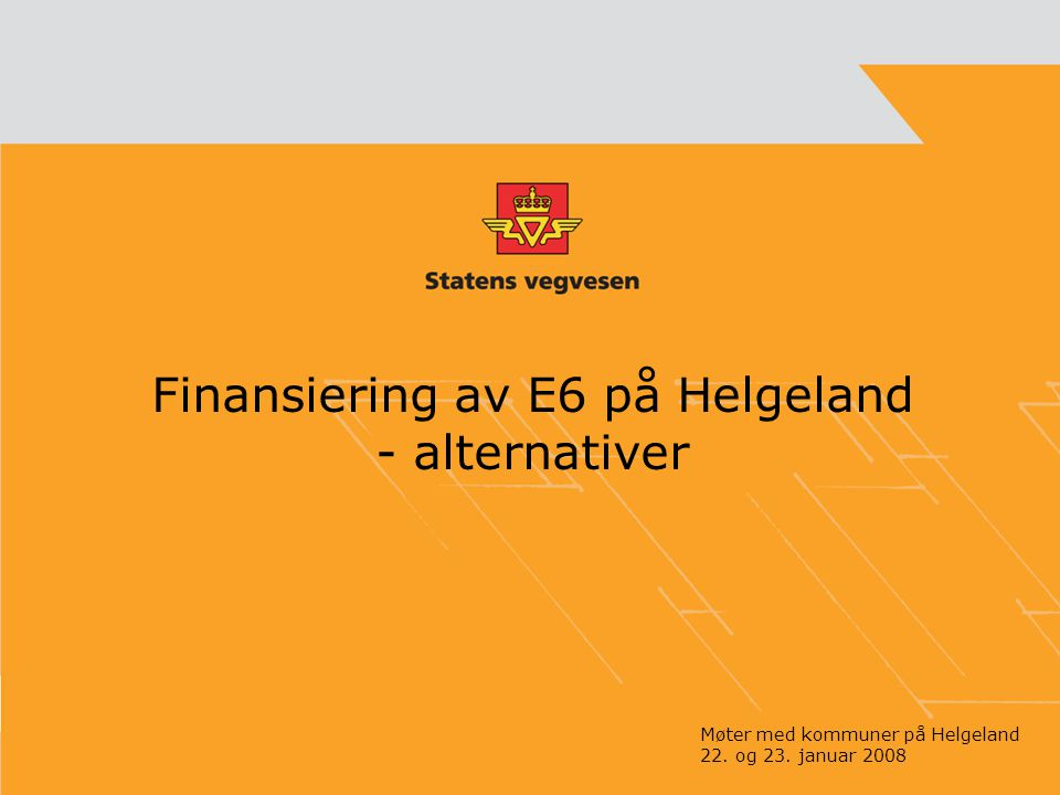 Finansiering av E6 på Helgeland - alternativer
