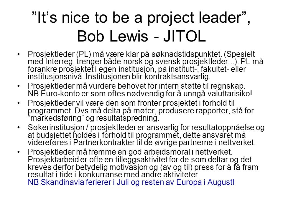 It's nice to be a project leader , Bob Lewis - JITOL
