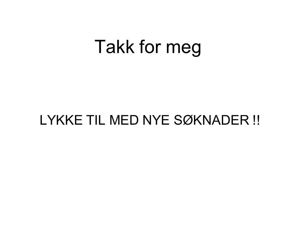 LYKKE TIL MED NYE SØKNADER !!