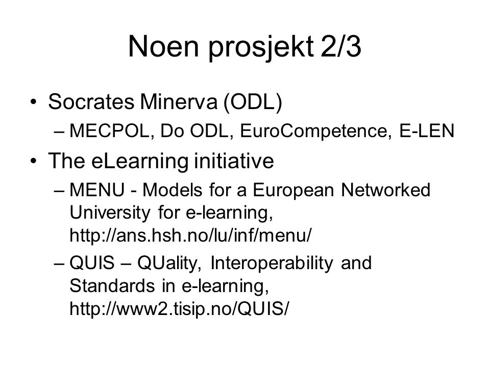 Noen prosjekt 2/3 Socrates Minerva (ODL) The eLearning initiative