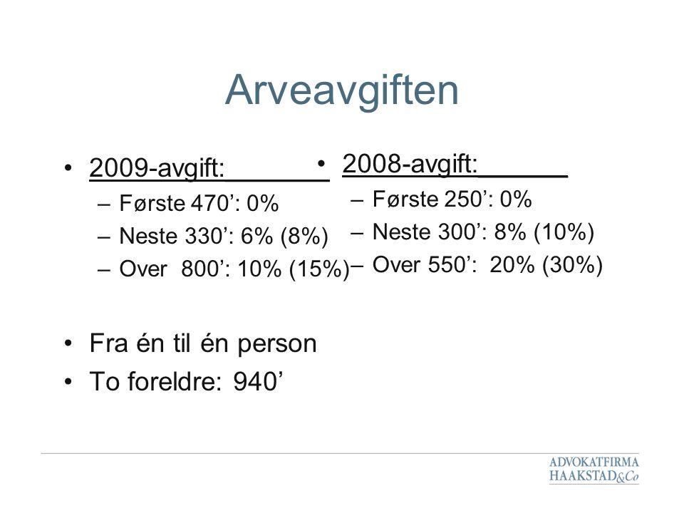 Arveavgiften 2008-avgift:______ 2009-avgift:_______
