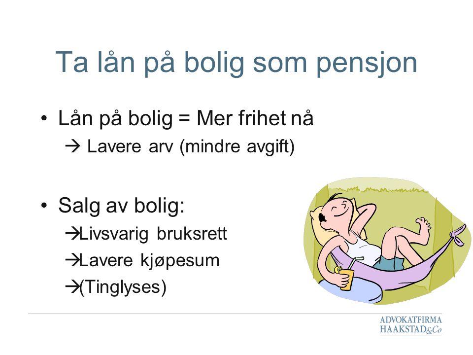 Ta lån på bolig som pensjon