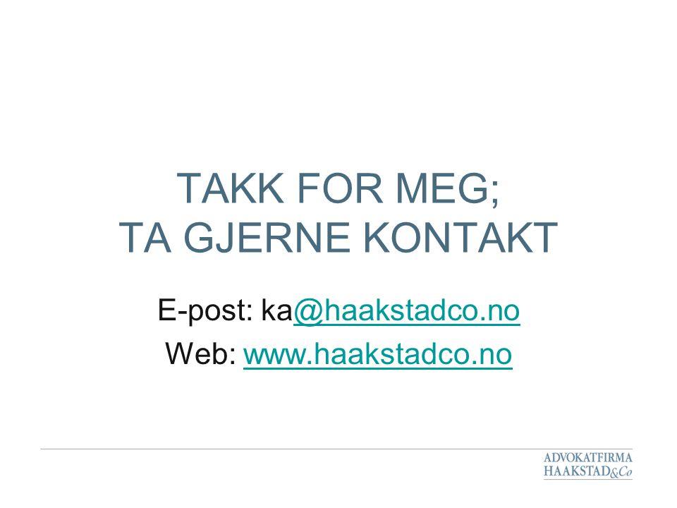 TAKK FOR MEG; TA GJERNE KONTAKT