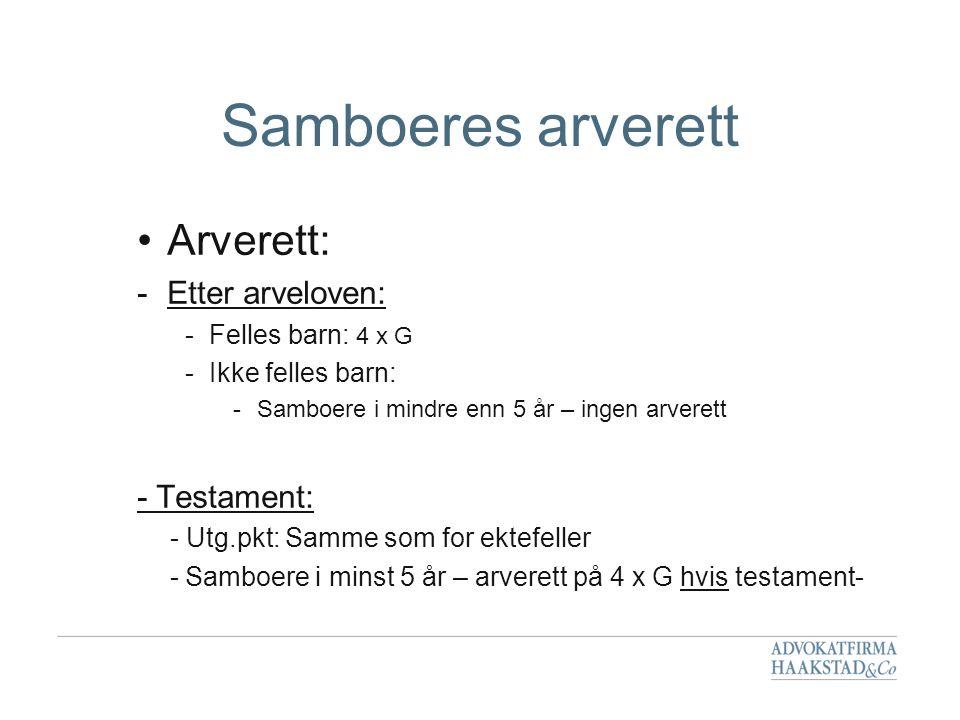 Samboeres arverett Arverett: Etter arveloven: - Testament:
