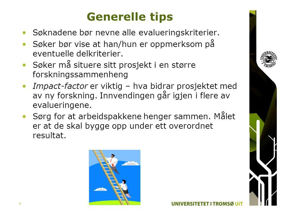 Generelle tips Søknadene bør nevne alle evalueringskriterier.