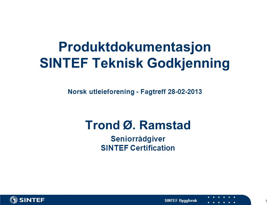Trond Ø. Ramstad Seniorrådgiver SINTEF Certification