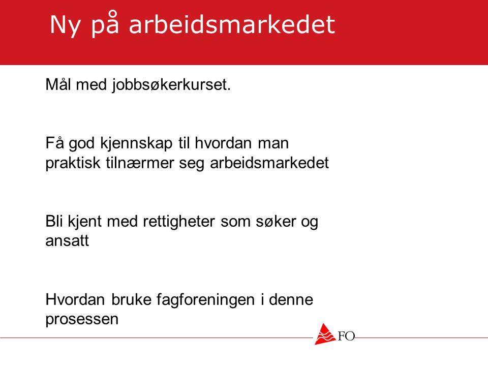 Ny på arbeidsmarkedet Mål med jobbsøkerkurset.