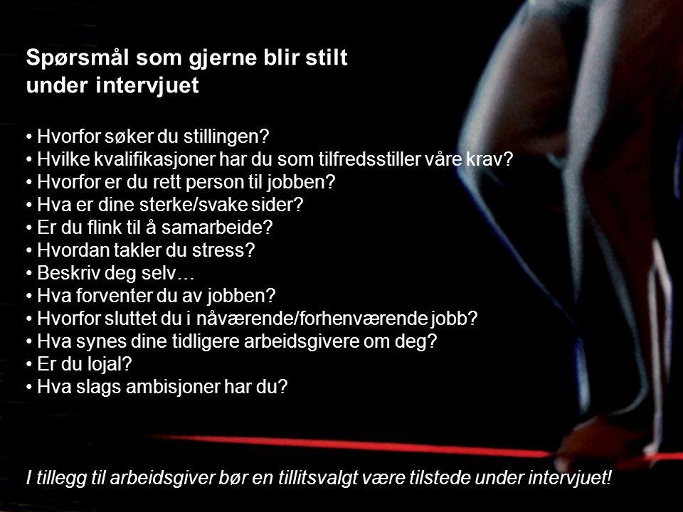 Spørsmål som gjerne blir stilt under intervjuet