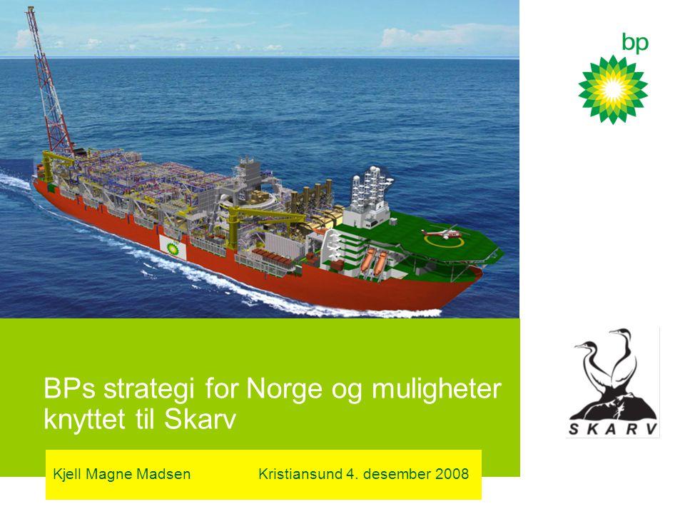 BPs strategi for Norge og muligheter knyttet til Skarv