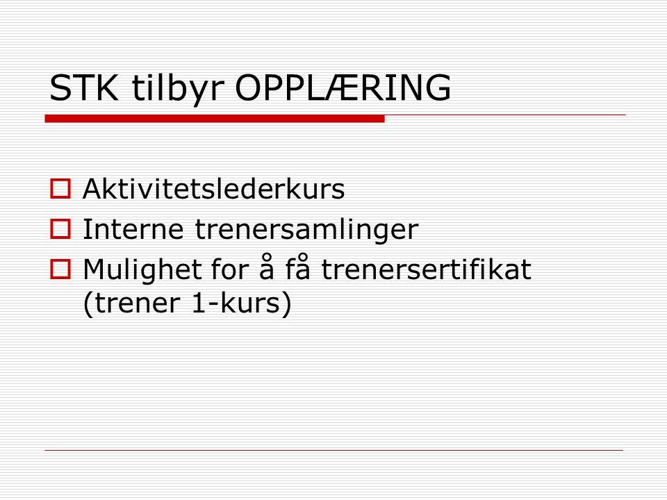STK tilbyr OPPLÆRING Aktivitetslederkurs Interne trenersamlinger