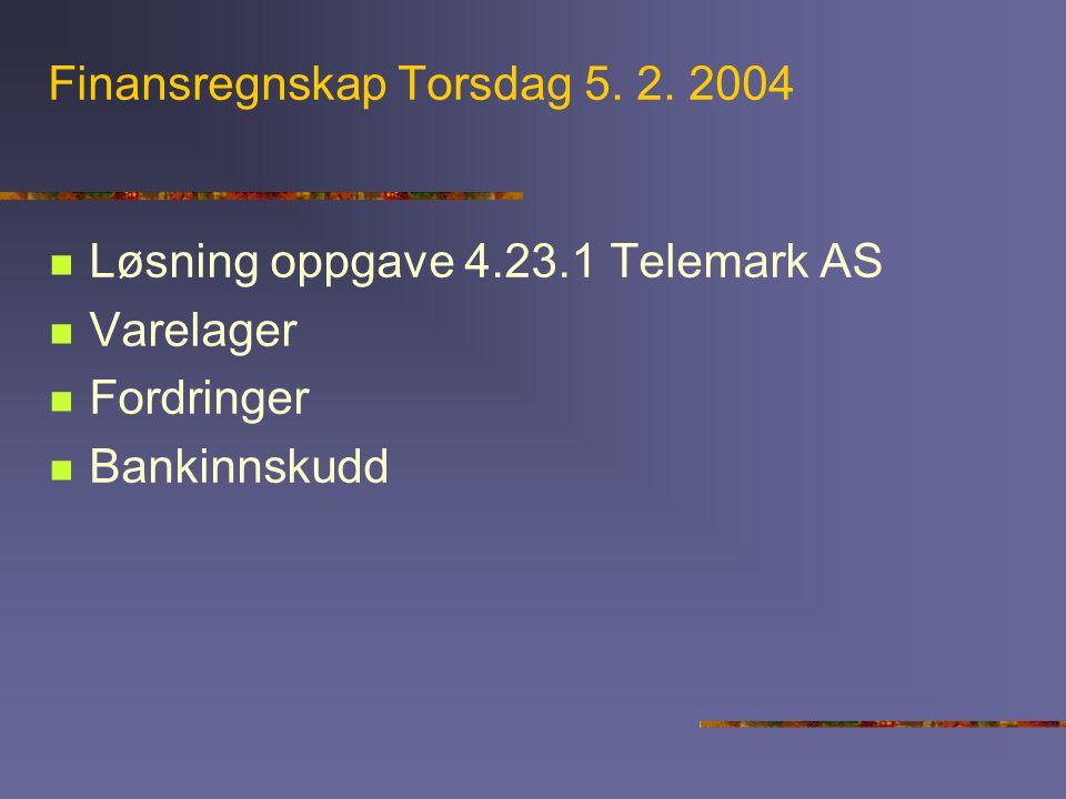Finansregnskap Torsdag 5. 2. 2004