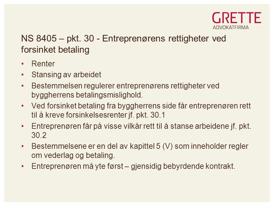 NS 8405 – pkt. 30 - Entreprenørens rettigheter ved forsinket betaling