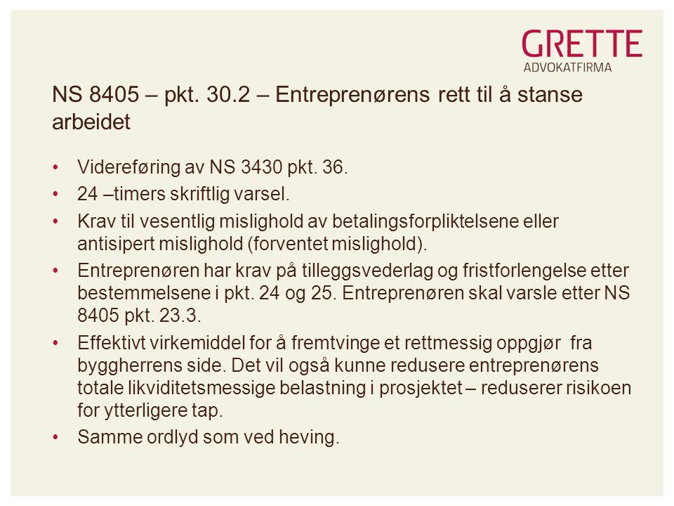 NS 8405 – pkt. 30.2 – Entreprenørens rett til å stanse arbeidet