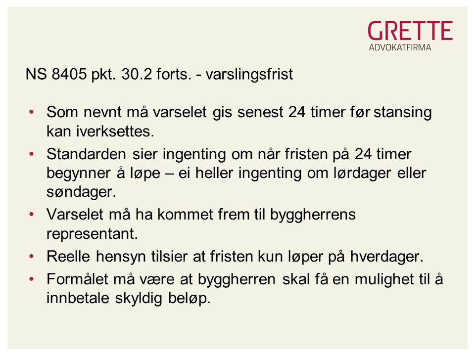 NS 8405 pkt. 30.2 forts. - varslingsfrist
