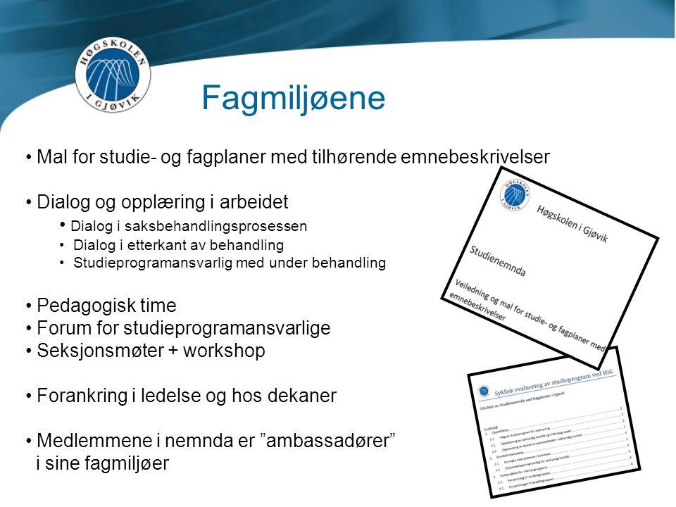 Fagmiljøene Mal for studie- og fagplaner med tilhørende emnebeskrivelser. Dialog og opplæring i arbeidet.