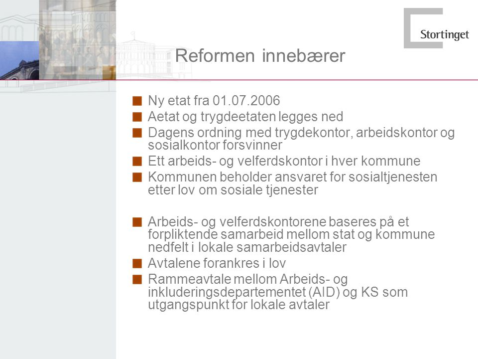 Reformen innebærer Ny etat fra 01.07.2006