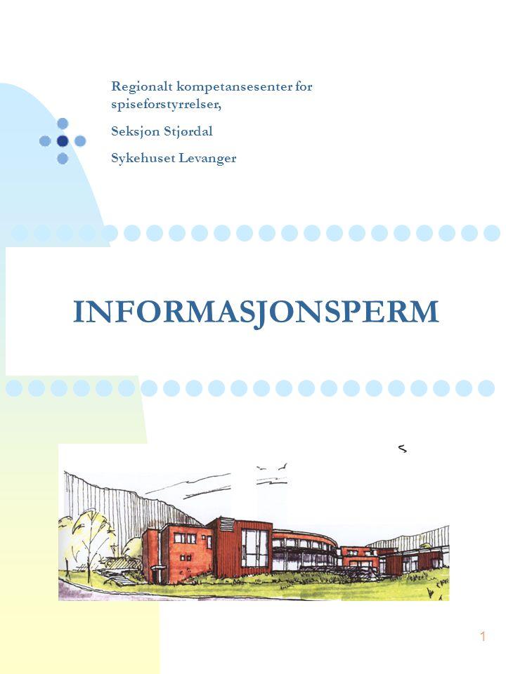 INFORMASJONSPERM Regionalt kompetansesenter for spiseforstyrrelser,