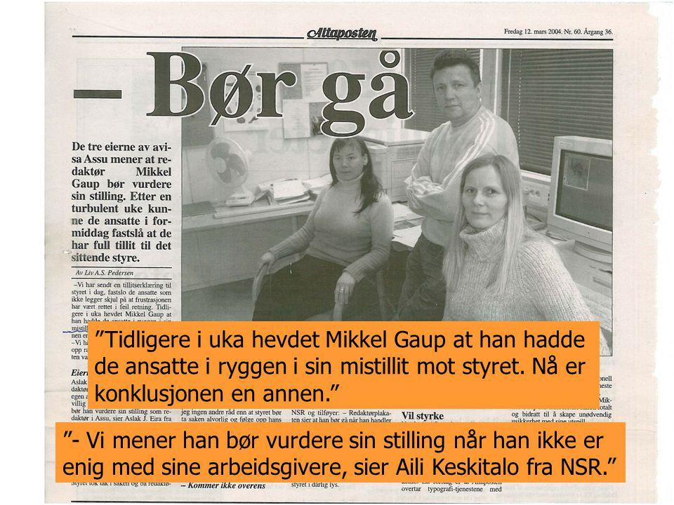 Tidligere i uka hevdet Mikkel Gaup at han hadde