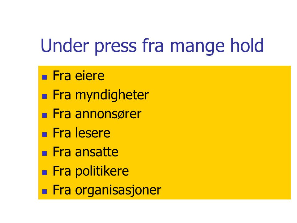 Under press fra mange hold