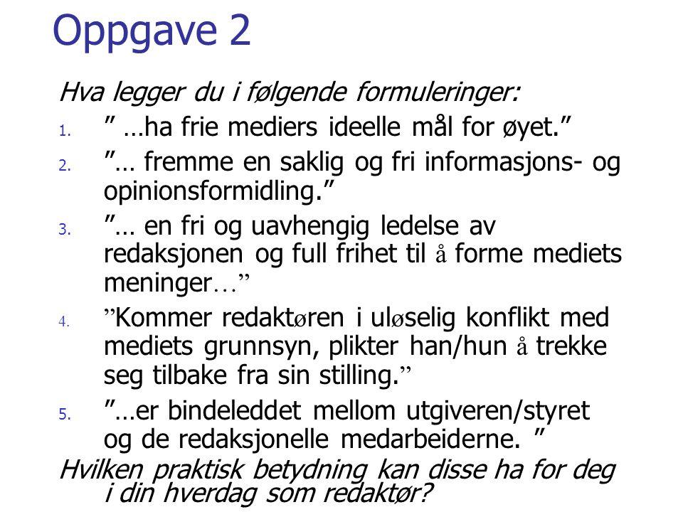 Oppgave 2 Hva legger du i følgende formuleringer: