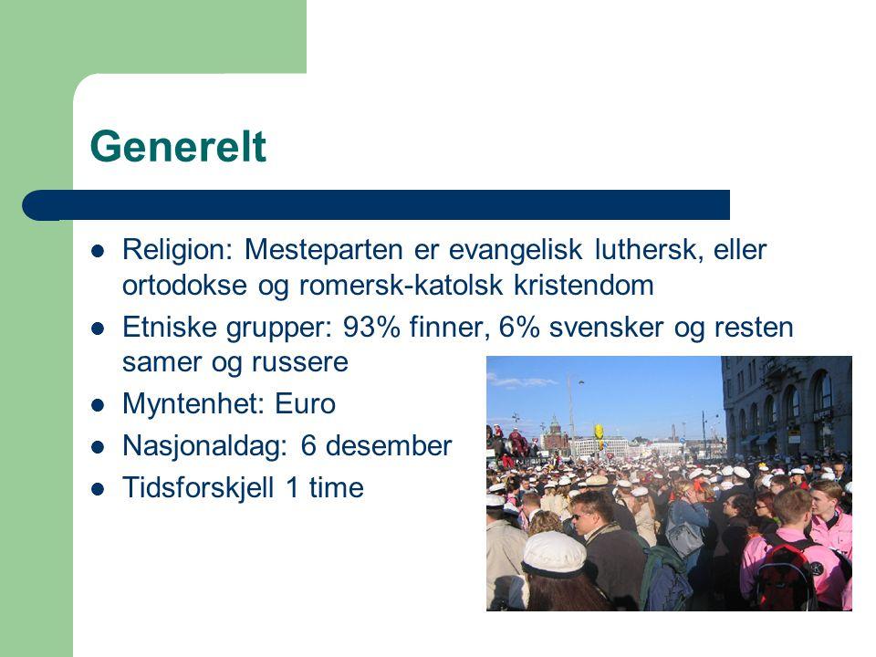 Generelt Religion: Mesteparten er evangelisk luthersk, eller ortodokse og romersk-katolsk kristendom.