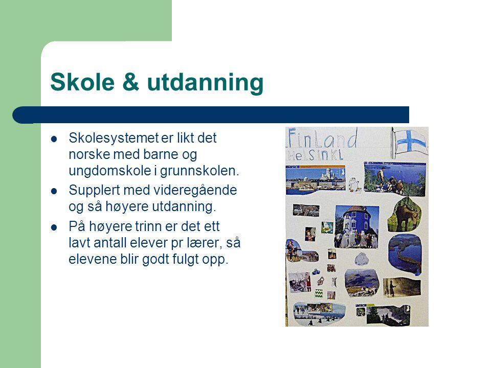 Skole & utdanning Skolesystemet er likt det norske med barne og ungdomskole i grunnskolen. Supplert med videregående og så høyere utdanning.