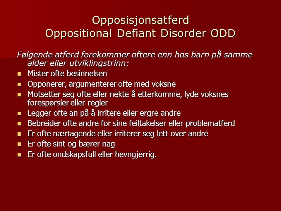 Opposisjonsatferd Oppositional Defiant Disorder ODD