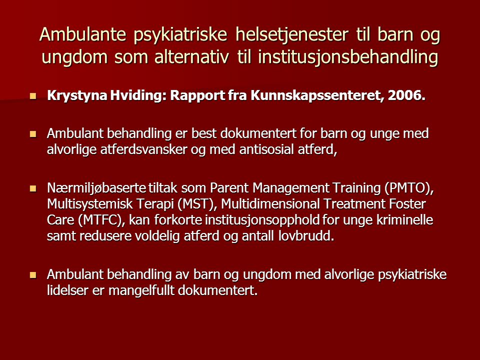 Ambulante psykiatriske helsetjenester til barn og ungdom som alternativ til institusjonsbehandling