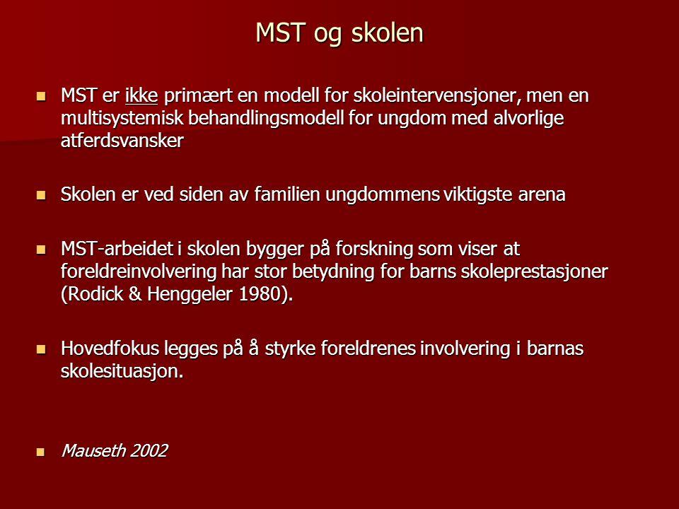 MST og skolen MST er ikke primært en modell for skoleintervensjoner, men en multisystemisk behandlingsmodell for ungdom med alvorlige atferdsvansker.