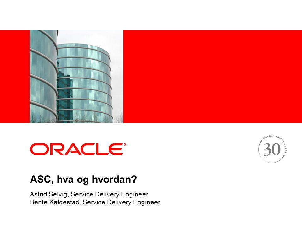 ASC, hva og hvordan Astrid Selvig, Service Delivery Engineer
