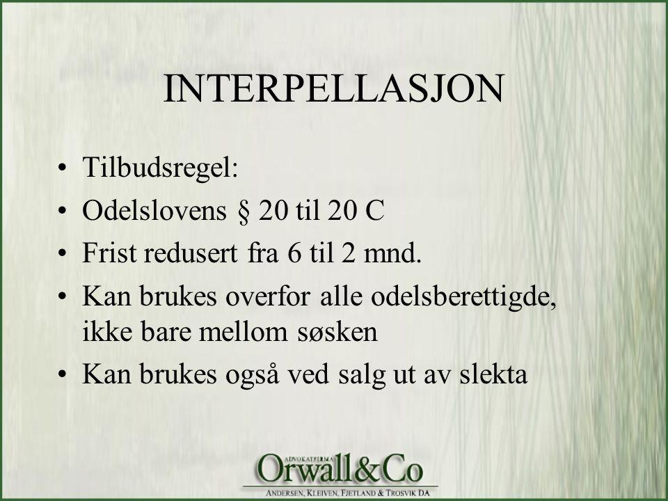 INTERPELLASJON Tilbudsregel: Odelslovens § 20 til 20 C