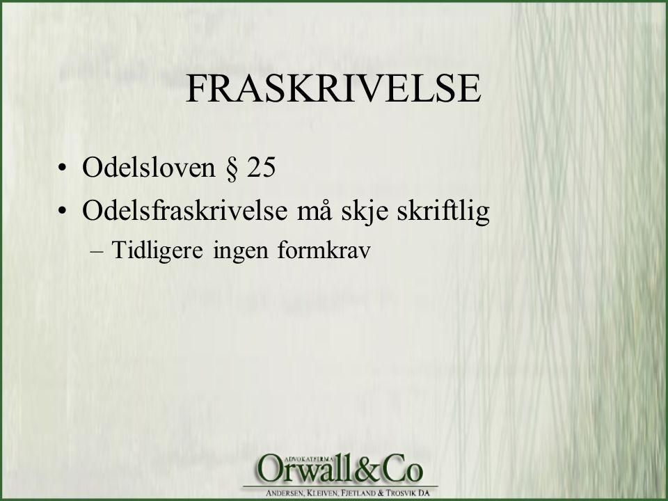 FRASKRIVELSE Odelsloven § 25 Odelsfraskrivelse må skje skriftlig