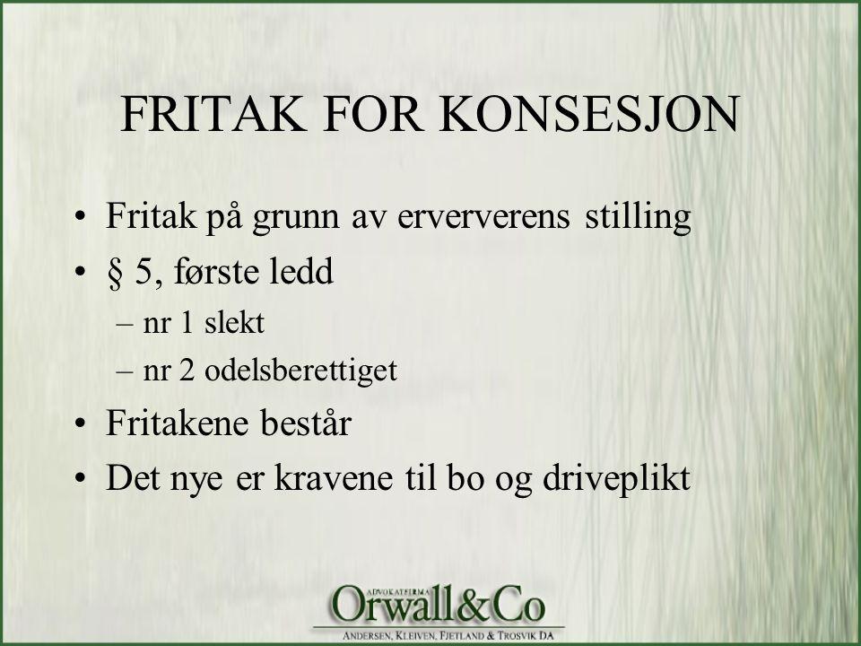 FRITAK FOR KONSESJON Fritak på grunn av erververens stilling