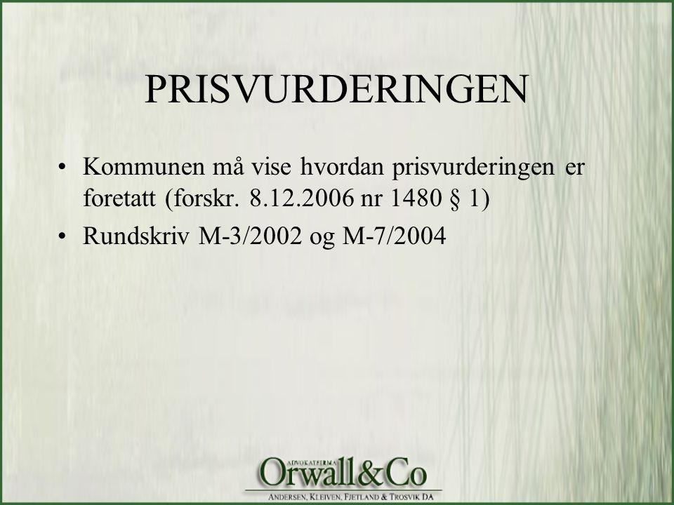 PRISVURDERINGEN Kommunen må vise hvordan prisvurderingen er foretatt (forskr. 8.12.2006 nr 1480 § 1)