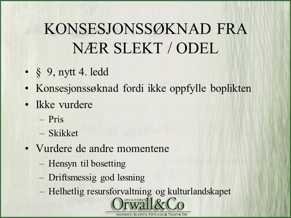 KONSESJONSSØKNAD FRA NÆR SLEKT / ODEL