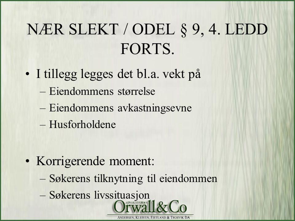 NÆR SLEKT / ODEL § 9, 4. LEDD FORTS.