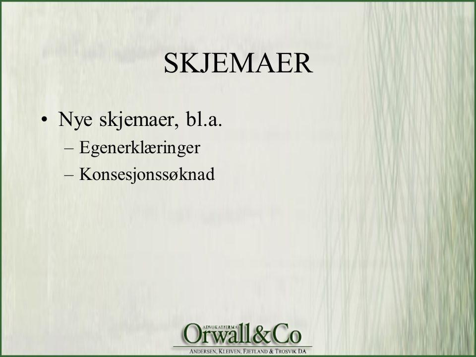 SKJEMAER Nye skjemaer, bl.a. Egenerklæringer Konsesjonssøknad 44