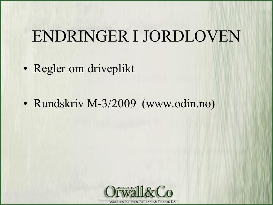 ENDRINGER I JORDLOVEN Regler om driveplikt