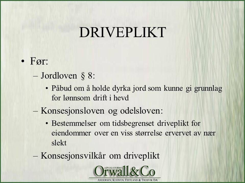 DRIVEPLIKT Før: Jordloven § 8: Konsesjonsloven og odelsloven: